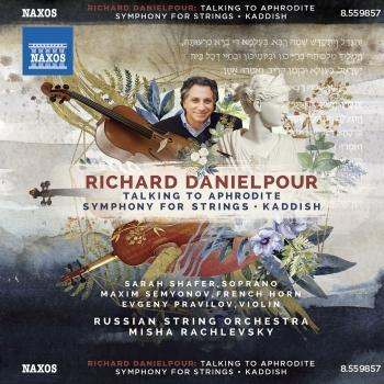 Cover Richard Danielpour: Talking to Aphrodite, Symphony for Strings & Kaddish