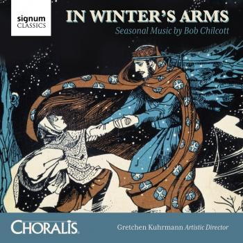 Cover In Winter's Arms: Seasonal Music by Bob Chilcott