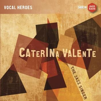 Cover Caterina Valente: The Jazz Singer (Remastered)