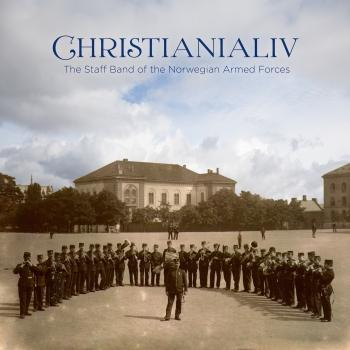 Cover CHRISTIANIALIV - Works from Norway's Golden Age of wind music