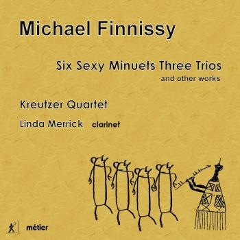 Cover Michael Finnissy: Six Sexy Minuets Three Trios and Other Works