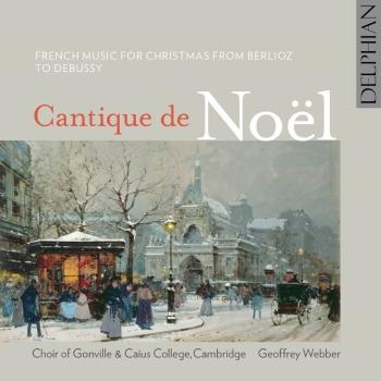 Cover Cantique de Noël: French Music for Christmas from Berlioz to Debussy