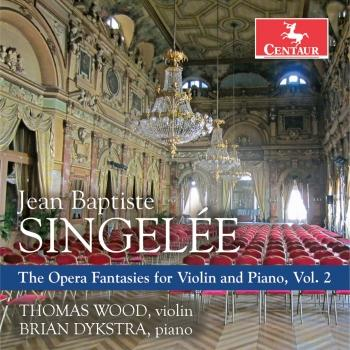 Cover Singelée: The Opera Fantasies for Violin & Piano, Vol. 2