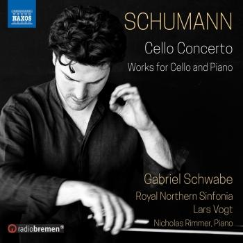 Cover Schumann: Cello Concerto and Works for Cello & Piano