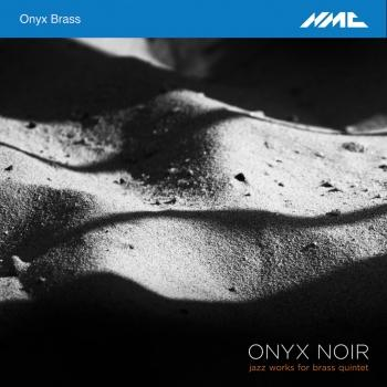 Cover Onyx Noir: Jazz Works for Brass Quintet