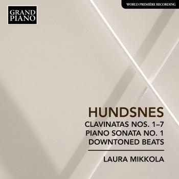 Cover Hundsnes: Clavinatas Nos. 1-7, Piano Sonata No. 1 & Downtoned Beats