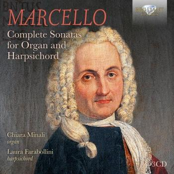 Cover Marcello: Complete Sonatas for Organ and Harpsichord