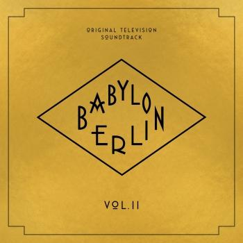 Cover Babylon Berlin (Original Television Soundtrack, Vol. II)