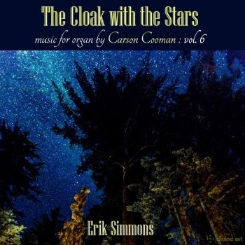 Cover The Cloak with the Stars: Music for Organ, Vol. 6