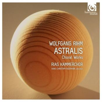 Cover Wolfgang Rihm: Astralis & Other Choral Works