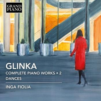 Cover Glinka: Complete Piano Works, Vol. 2 – Dances