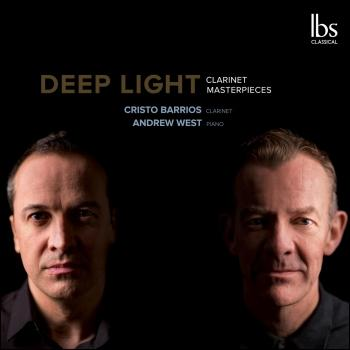Cover Deep Light: Clarinet Masterpieces