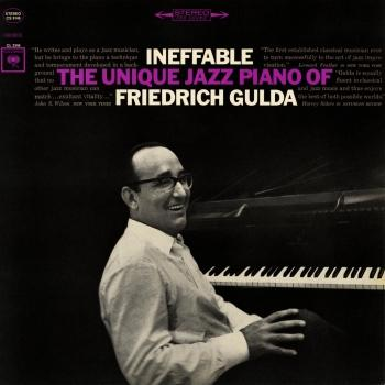 Cover Ineffable: The Unique Jazz Piano of Friedrich Gulda