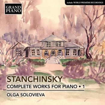 Cover Stanchinsky: Complete Works for Piano, Vol. 1