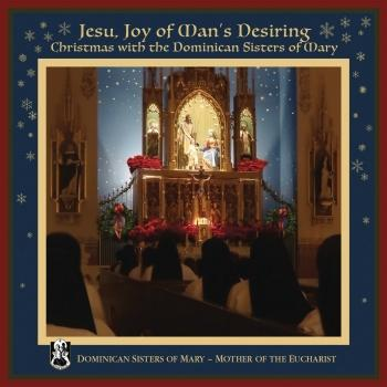 Cover Jesu, Joy of Man's Desiring: Christmas with The Dominican Sisters of Mary