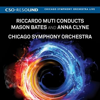 Cover Riccardo Muti Conducts Mason Bates and Anna Clyne