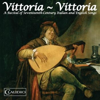 Cover Vittoria, Vittoria ( A Recital of Seventh Century Italian and English Songs)