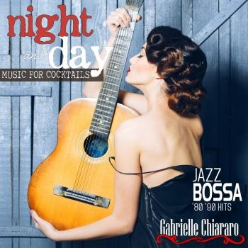 Cover Night and Day Music for Cocktails Jazz Bossa '80-'90 Hits