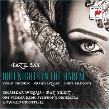 Cover Fazil Say: 1001 Night in the Harem, Grand Bazar, China Rhapsody