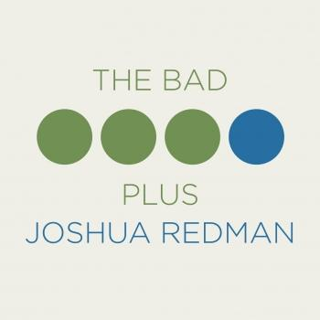Cover The Bad Plus Joshua Redman
