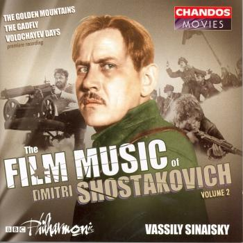 Cover Shostakovich: Film Music, Vol. 2 - Golden Mountains / The Gadfly / Volochayev Days