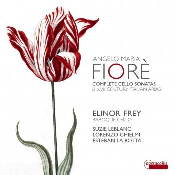 Cover Fiorè: Complete Cello Sonatas and Italian Arias