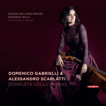 Cover Domenico Gabrielli & Alessandro Scarlatti: Complete Cello Works